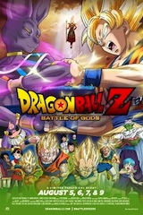 Dragon Ball Z: Battle of Gods in movie theaters in August.