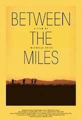 Director Michelle Opitz's Between the Miles is among the many features to screen at DTLA.